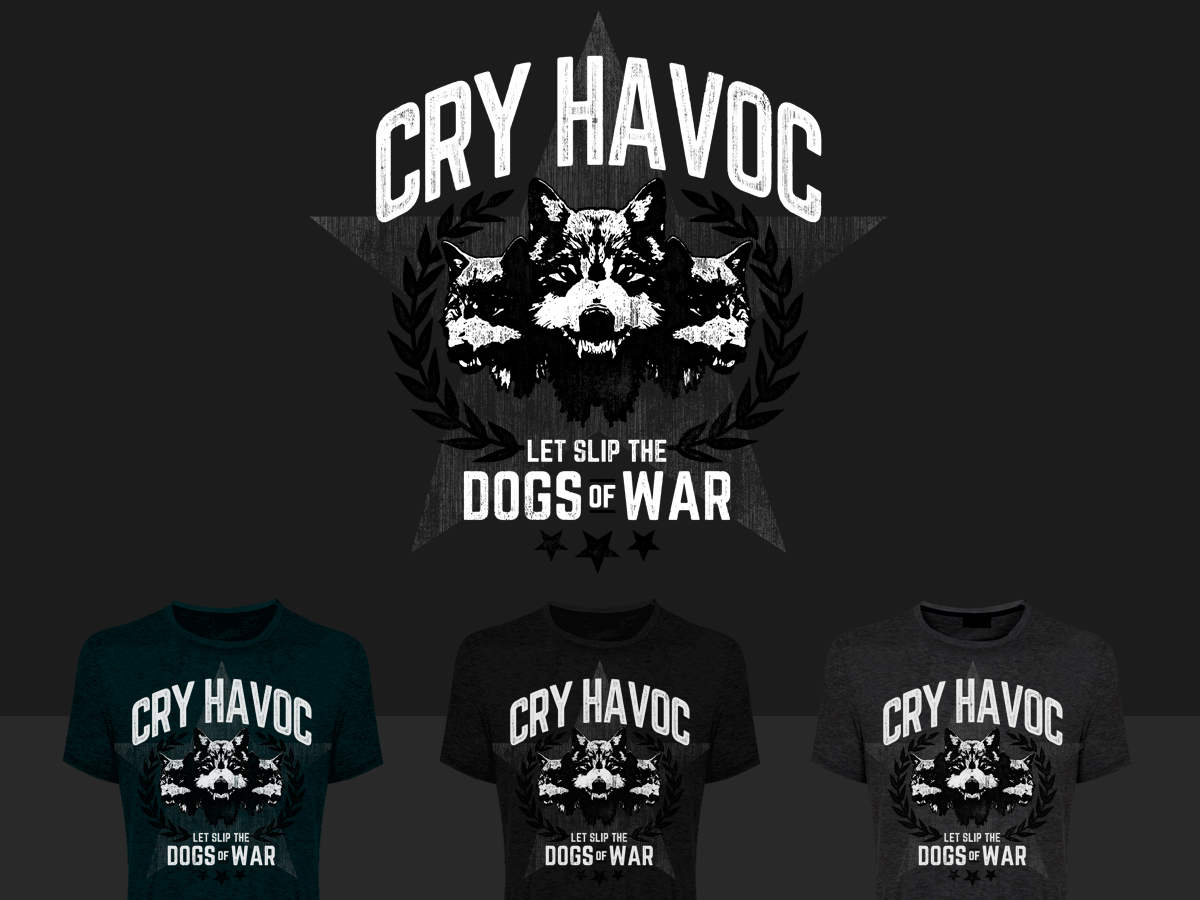 And Let Slip The Dogs Of War bold, serious t-shirt design for a companystierney