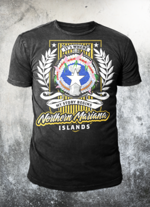 Northern Mariana Islands, It's Where My Story Begins  | T-shirt Design by badpixelarts