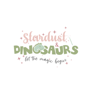 """""""Stardust & Dinosaurs"""" (under that in small swirly font - """"Let the Magic Begin"""") 