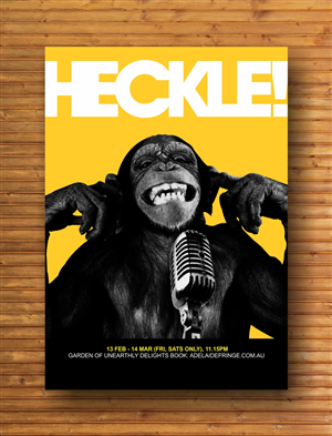Poster Design by creativeride - Heckle! RAUCOUS STAND UP SHOW NEEDS BOLD POSTER