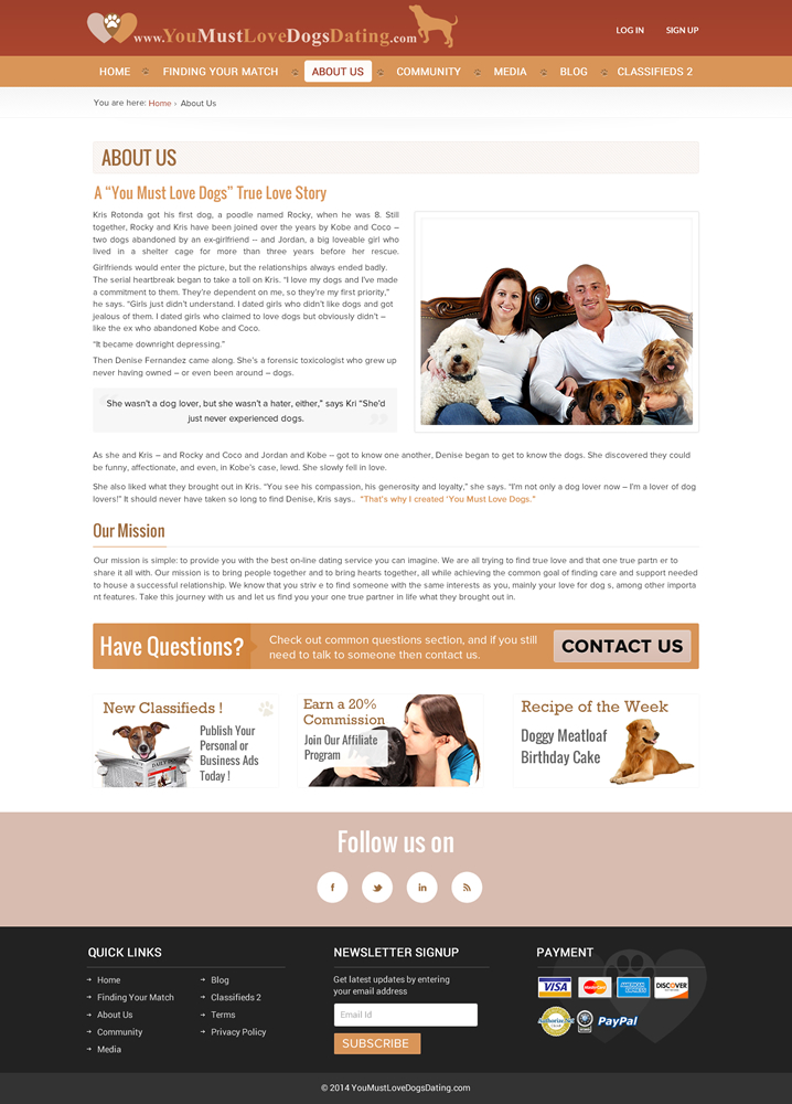 "you must love dogs dating website ""must love pets is the premiere pet finder destination for meeting and/or dating quality animal lovers who are single and seeking a sincere relationship with other dog lovers or cat lovers at must love pets all animal lovers profiles are pre-screened and qualified insuring you a safe and enjoyable dating relationship."